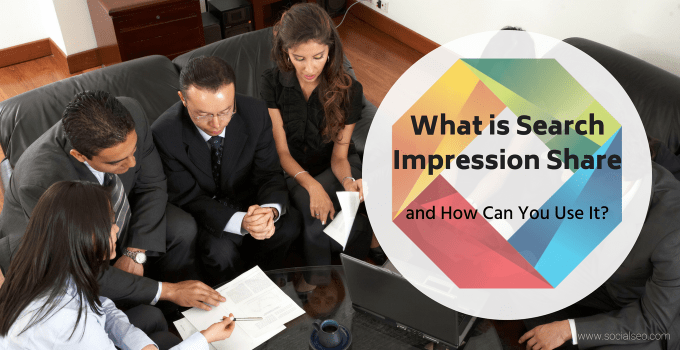 What Is Search Impression Share And How Can You Use It?