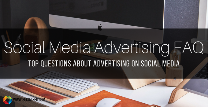 Social Media Advertising FAQ