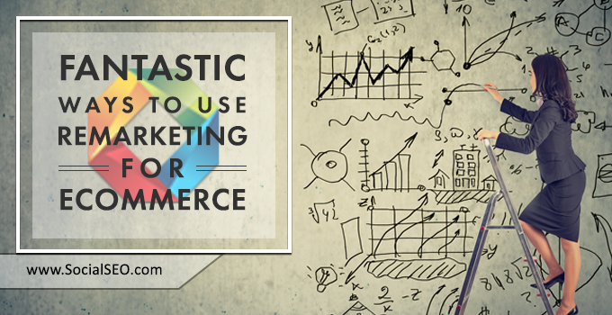 Ways To Use Remarketing For Ecommerce