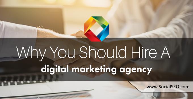 6 Reasons To Hire A Digital Marketing Agency