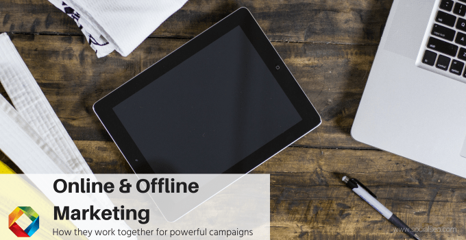 Understanding How Online & Offline Marketing Work Together For Powerful Campaigns