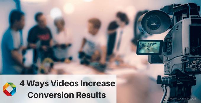 4 Ways Videos Increase Conversion Results