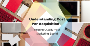 Understanding Cost per Acquisition