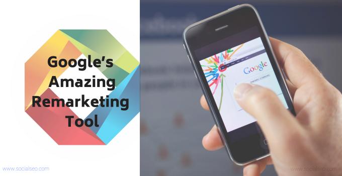 Google's Amazing Remarketing Tool