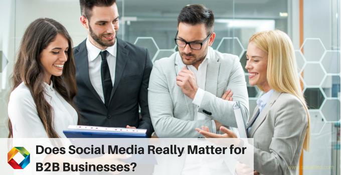 Does Social Media Really Matter For B2B Companies?