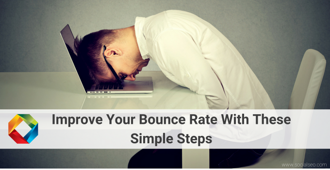 Improve Your Bounce Rate With These 5 Simple Steps