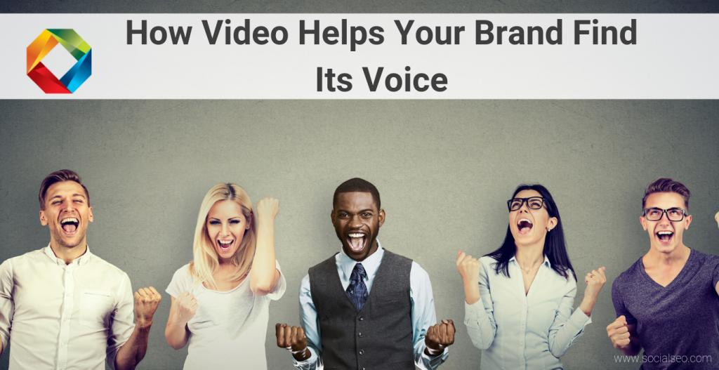How Video Helps Your Brand Find Its Voice